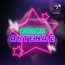 Crónicas Antena 2