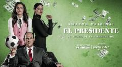 El Presidente, Amazon Prime